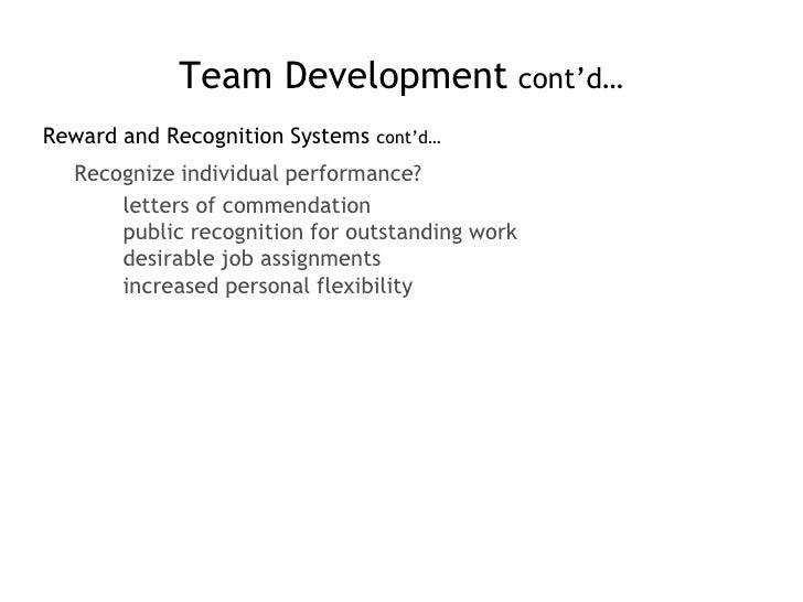 Reward and Recognition Systems cont'd…<br />Recognize individual performance?<br />letters of commendation<br />public rec...