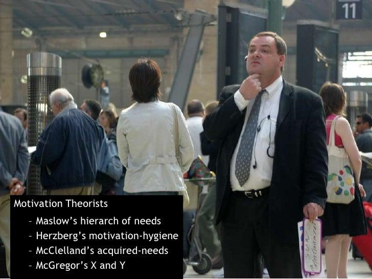 Motivation Theorists<br /><ul><li>Maslow's hierarch of needs