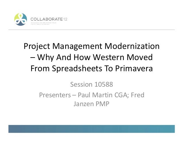 Project Management Modernization – Why And How Western Moved From Spreadsheets To PrimaveraFrom Spreadsheets To Primavera ...