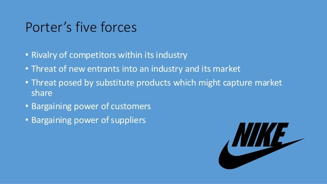 nike five forces Taking a look at nike's business through the lens of porter's five forces.