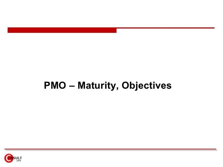 PMO – Maturity, Objectives