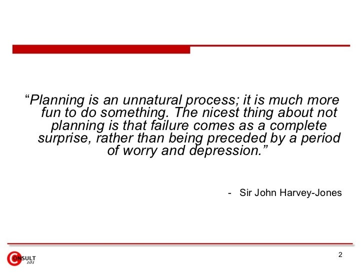 """""""Planning is an unnatural process; it is much more    fun to do something. The nicest thing about not      planning is tha..."""