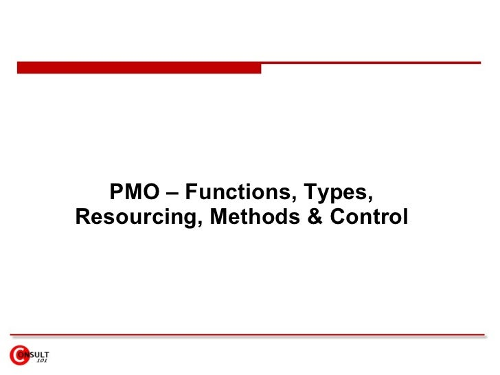 PMO – Functions, Types, Resourcing, Methods & Control