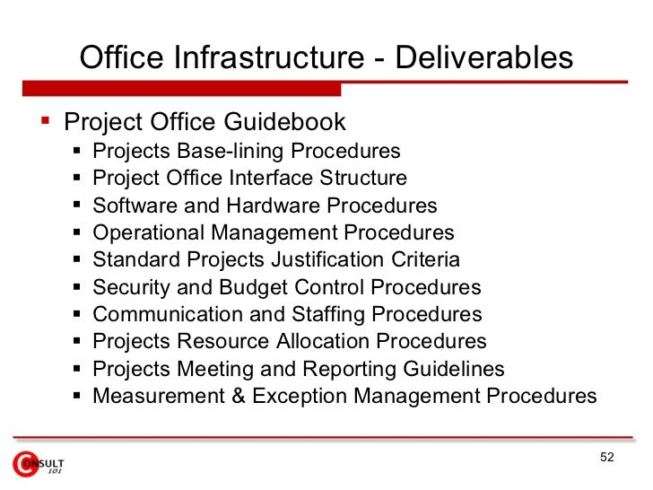 Office Infrastructure - Deliverables  Project Office Guidebook      Projects Base-lining Procedures      Project Office...