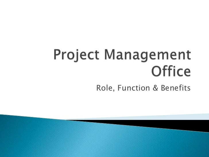 Project Management Office<br />Role, Function & Benefits<br />