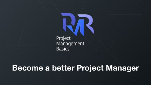 Become a better Project Manager