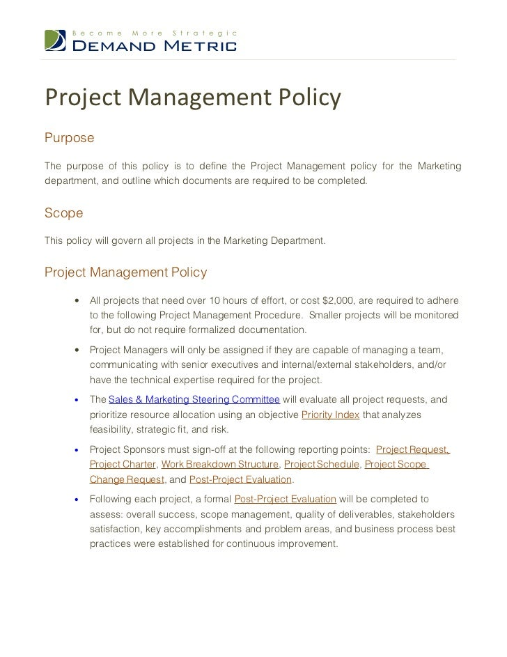 Project Management PolicyPurposeThe purpose of this policy is to define the Project Management policy for the Marketingdep...