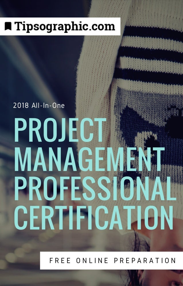 Project Management Professional Certification 2018 All In One Free