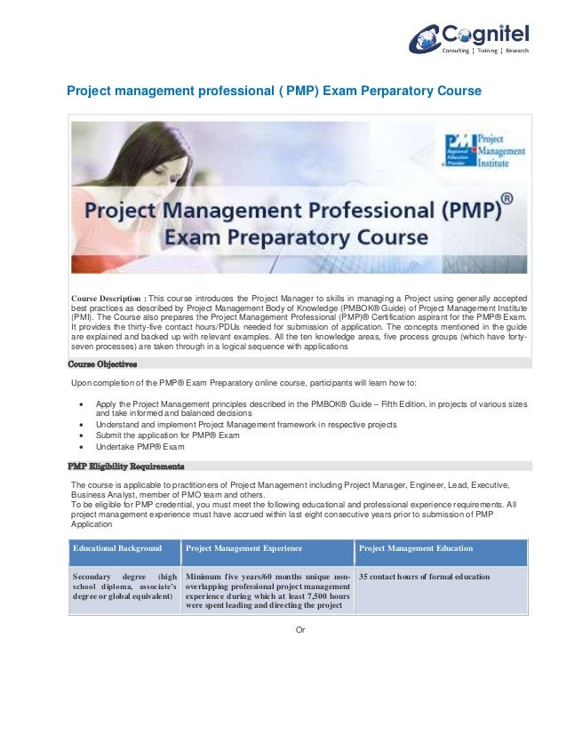 Project management professional ( PMP) Exam Perparatory Course  Course Description : This course introduces the Project Ma...