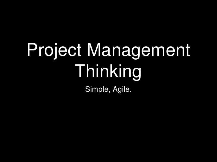 Project Management Thinking<br />Simple, Agile.<br />