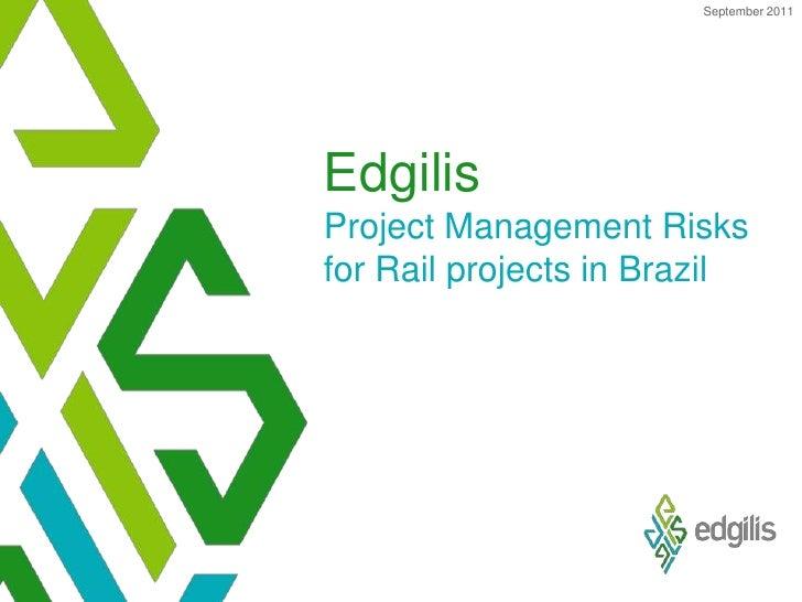 September 2011<br />EdgilisProject Management Risks for Rail projects in Brazil <br />