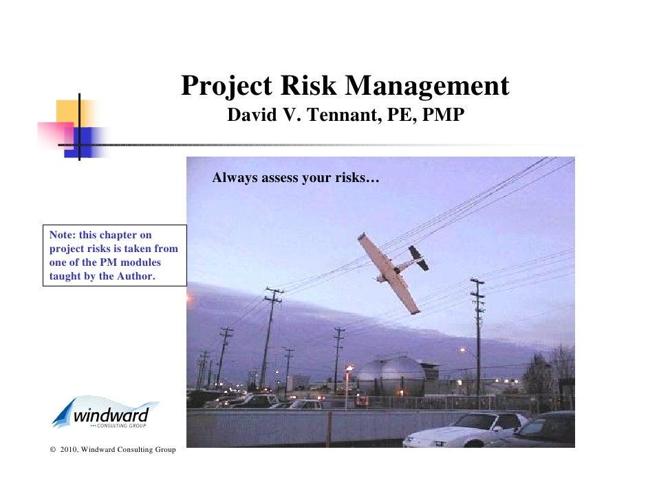 Project Risk Management                                         David V. Tennant, PE, PMP                                 ...