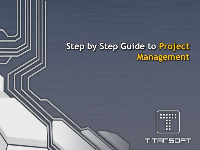 Step-by-step beginners guide to project management.