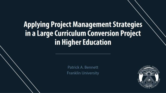 Applying Project Management Strategies in a Large Curriculum Conversion Project in Higher Education