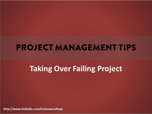 Project Management Tips -  Taking Over Failing Projects