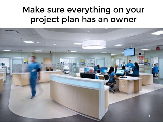12 Make sure everything on your project plan has an owner