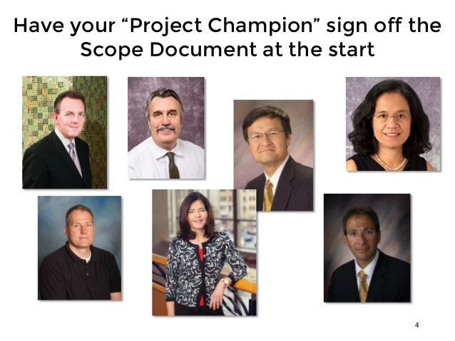 """4 Have your """"Project Champion"""" sign off the Scope Document at the start"""