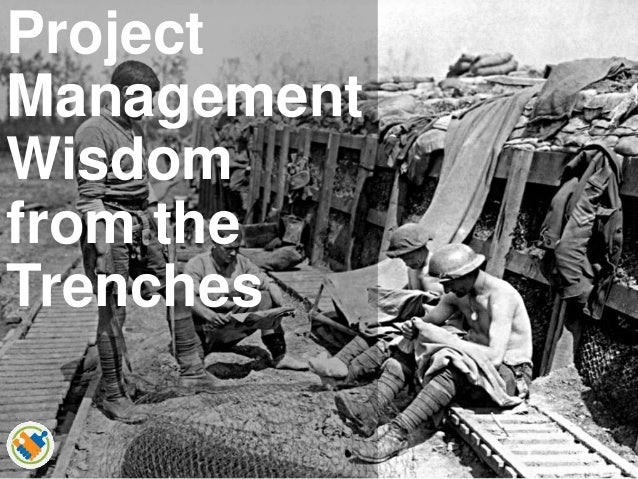 Project Management Wisdom from the Trenches