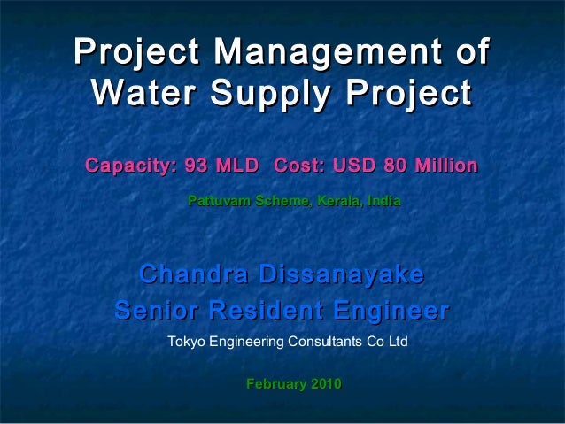 Project Management ofProject Management of Water Supply ProjectWater Supply Project Capacity: 93 MLD Cost: USD 80 MillionC...