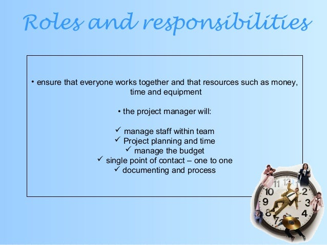 project manager roles and responsibilities Project managers are the chameleons that are able to successfully adapt their management style and approach throughout the project process.