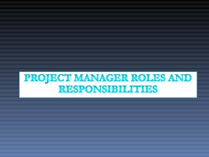 Project Manager Roles Responsibilities