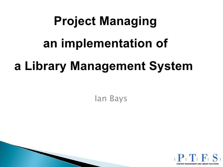 Ian Bays Project Managing an implementation of a Library Management System