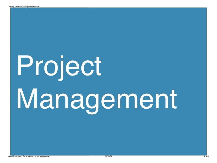 Learning Solutions : Nick@sealworks.com          Project          ManagementLaunchCycle.com - The simple way to manage pro...