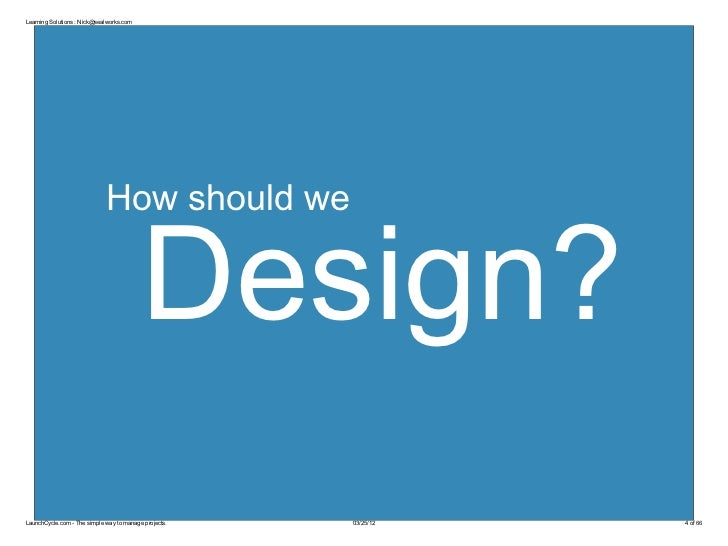 Learning Solutions : Nick@sealworks.com                             How should we                                         ...