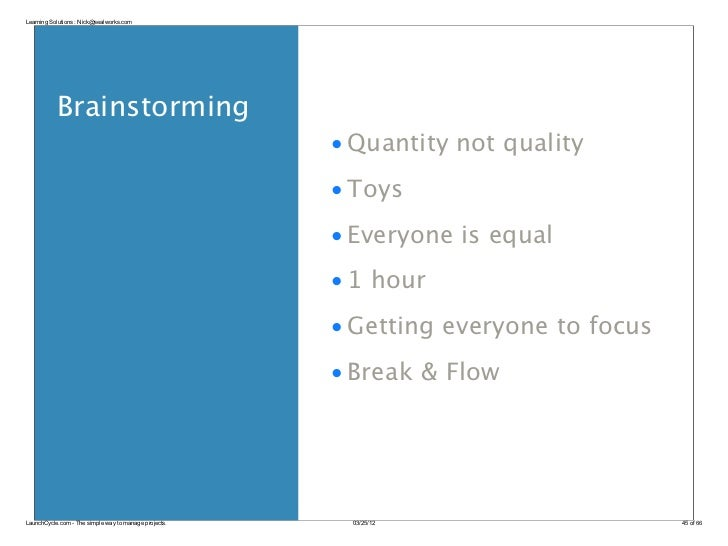 Learning Solutions : Nick@sealworks.com           Brainstorming                                                       • Qu...