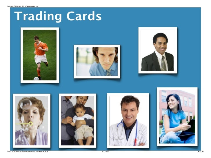 Learning Solutions : Nick@sealworks.com        Trading CardsLaunchCycle.com - The simple way to manage projects.   03/25/1...
