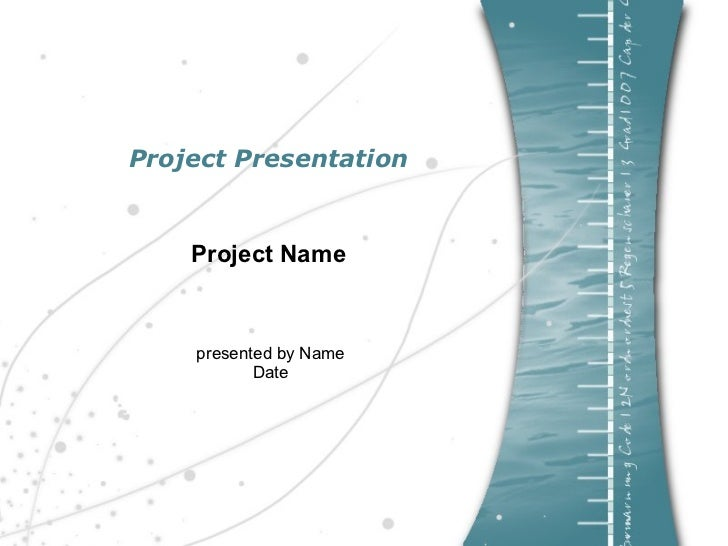 Project Presentation       Project Name        presented by Name            Date