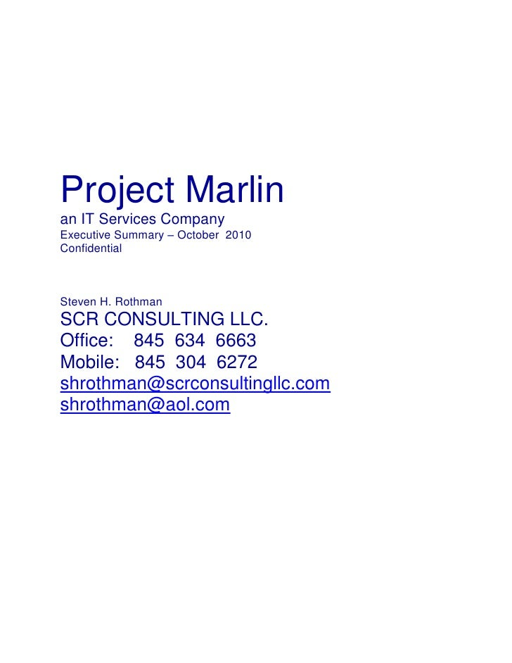 Project Marlin<br />an IT Services Company<br />Executive Summary – October  2010<br />Confidential<br />Steven H. Rothman...