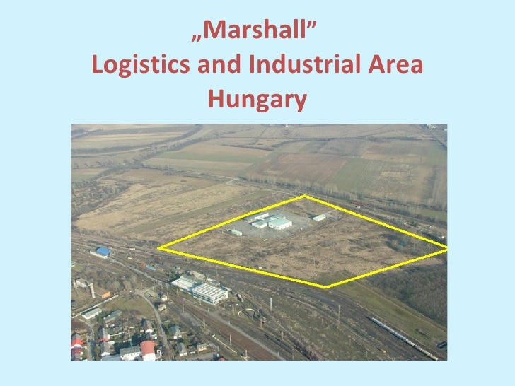 """ Marshall ""  Logistics and Industrial Area Hungary"