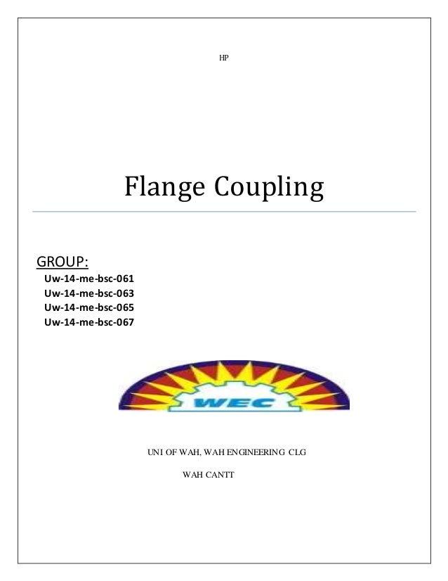 HP Flange Coupling GROUP: Uw-14-me-bsc-061 Uw-14-me-bsc-063 Uw-14-me-bsc-065 Uw-14-me-bsc-067 UNI OF WAH, WAH ENGINEERING ...