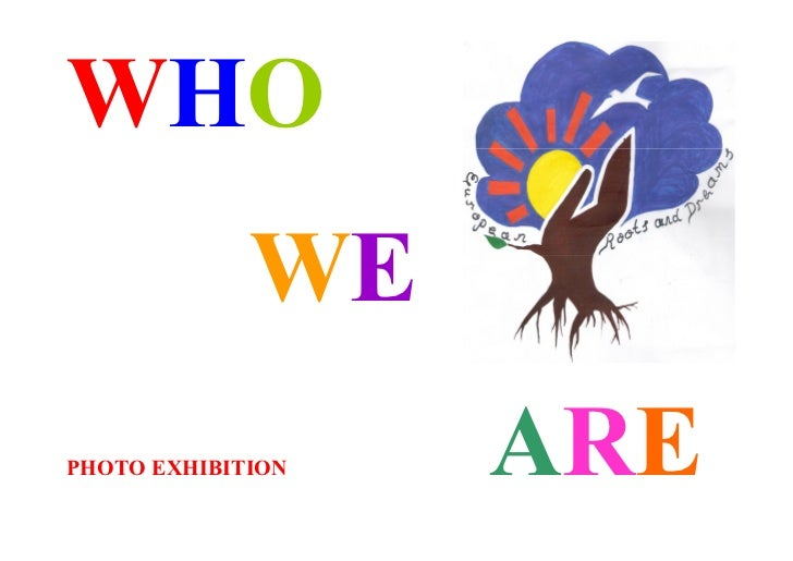 WHO             WEPHOTO EXHIBITION   ARE