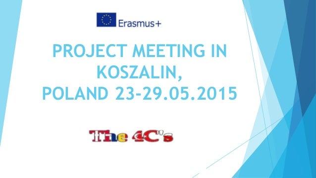 PROJECT MEETING IN KOSZALIN, POLAND 23-29.05.2015