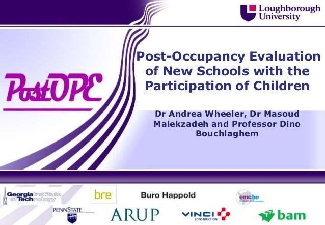 Post-Occupancy Evaluation of New Schools with the Participation of Children  Dr Andrea Wheeler, Dr Masoud  Malekzadeh and ...