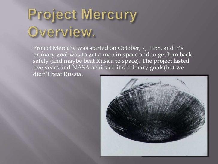 project mercury Project mercury program overview mercury goals mercury overview mercury spacecraft mercury flight summary sp-4201: this new ocean: a history of project mercury.
