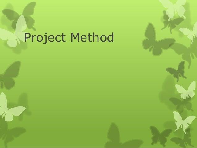 Project Method