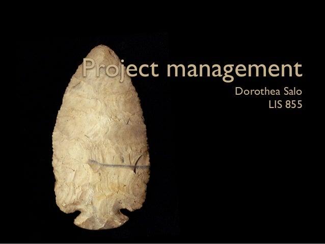 Project management            Dorothea Salo                  LIS 855