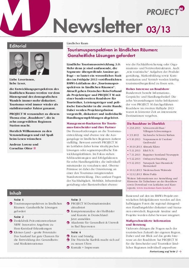 Newsletter 03/13 Editorial Liebe Leserinnen, liebe Leser, die Entwicklungsperspektiven des ländlichen Raums werden vor dem...
