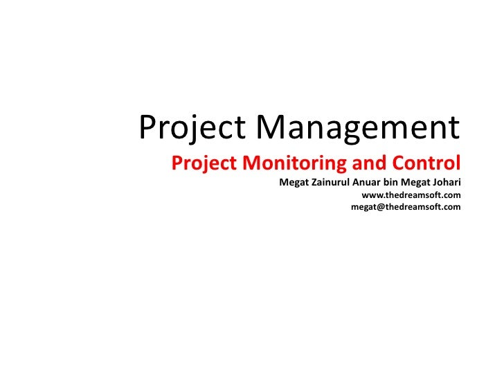 project monitoring and control 2018-8-24 monitor and control project work monitoring and controlling project work involves tracking the actual project performance.