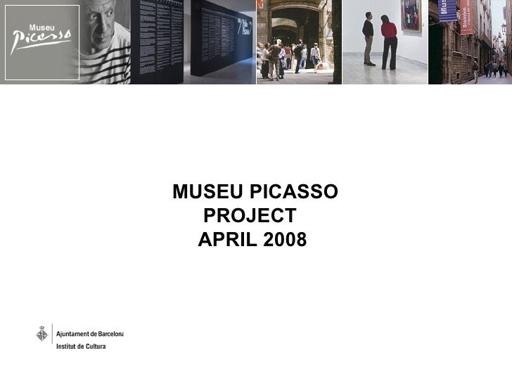 MUSEU PICASSO PROJECT  APRIL 2008
