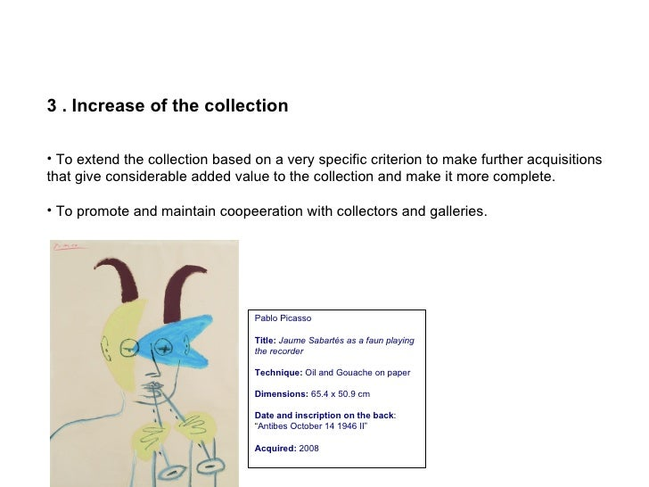 <ul><li>3 . Increase of the collection </li></ul><ul><li>To extend the collection based on a very specific criterion to ma...