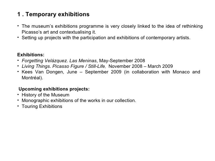 <ul><li>1 . Temporary exhibitions </li></ul><ul><li>The museum's exhibitions programme is very closely linked to the idea ...