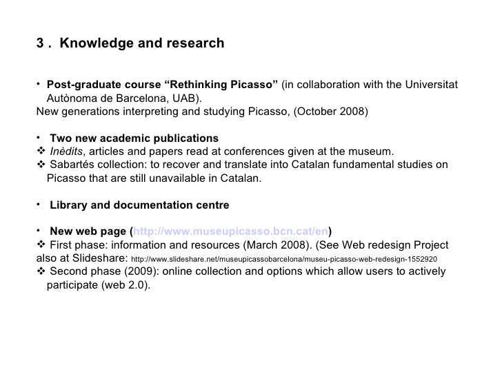 """<ul><li>3 .  Knowledge and research </li></ul><ul><li>Post-graduate course """"Rethinking Picasso""""  (in collaboration with th..."""