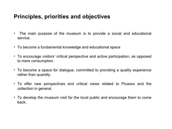 <ul><li>Principles, priorities and objectives </li></ul><ul><li>The main purpose of the museum is to provide a social and ...
