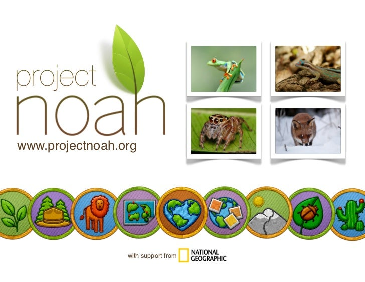 www.projectnoah.org                 with support from