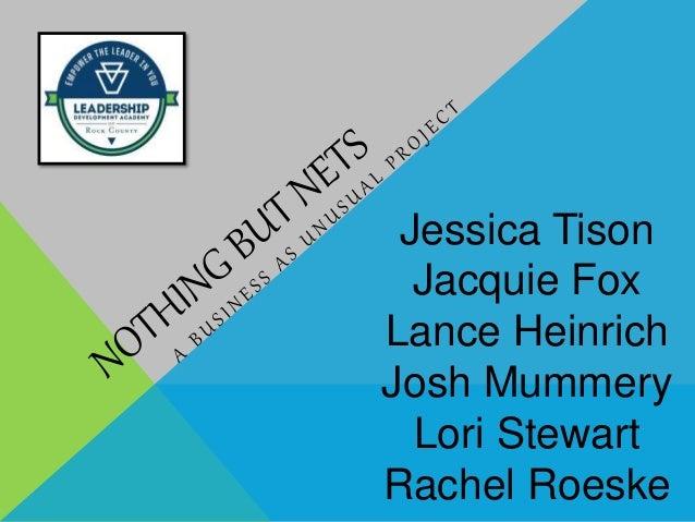 Jessica Tison Jacquie Fox Lance Heinrich Josh Mummery Lori Stewart Rachel Roeske