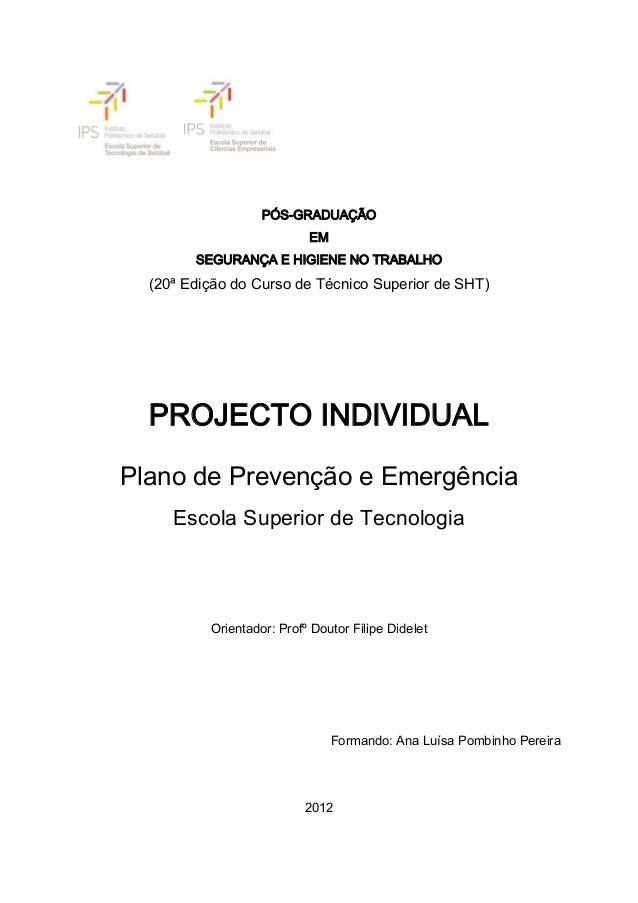 PÓS-GRADUAÇÃO EM SEGURANÇA E HIGIENE NO TRABALHO (20ª Edição do Curso de Técnico Superior de SHT) PROJECTO INDIVIDUAL Plan...